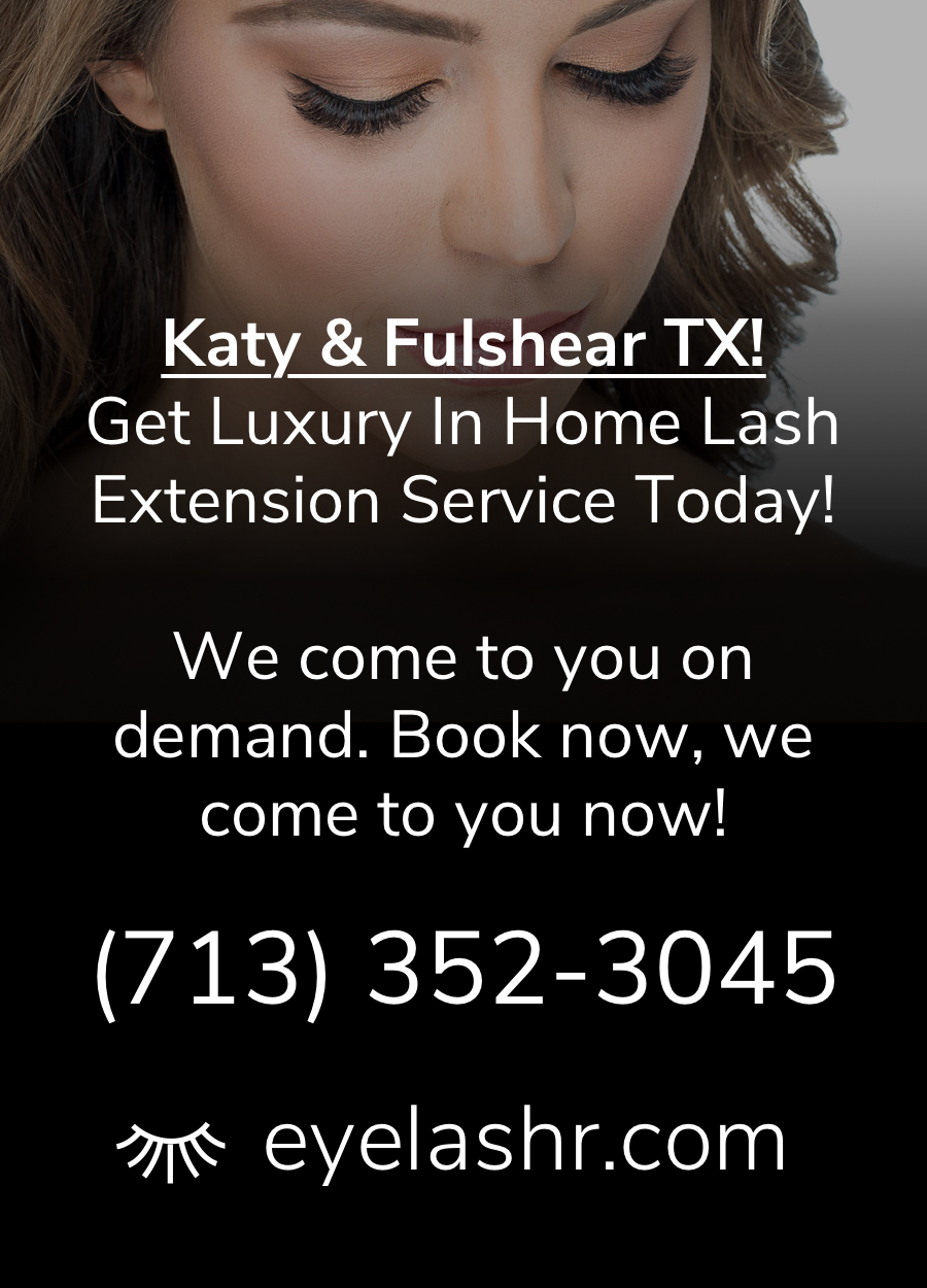 cf80073fd91 Best Eyelash Extensions Mobile In Home Service Katy TX 77494 and Fulshear  77441