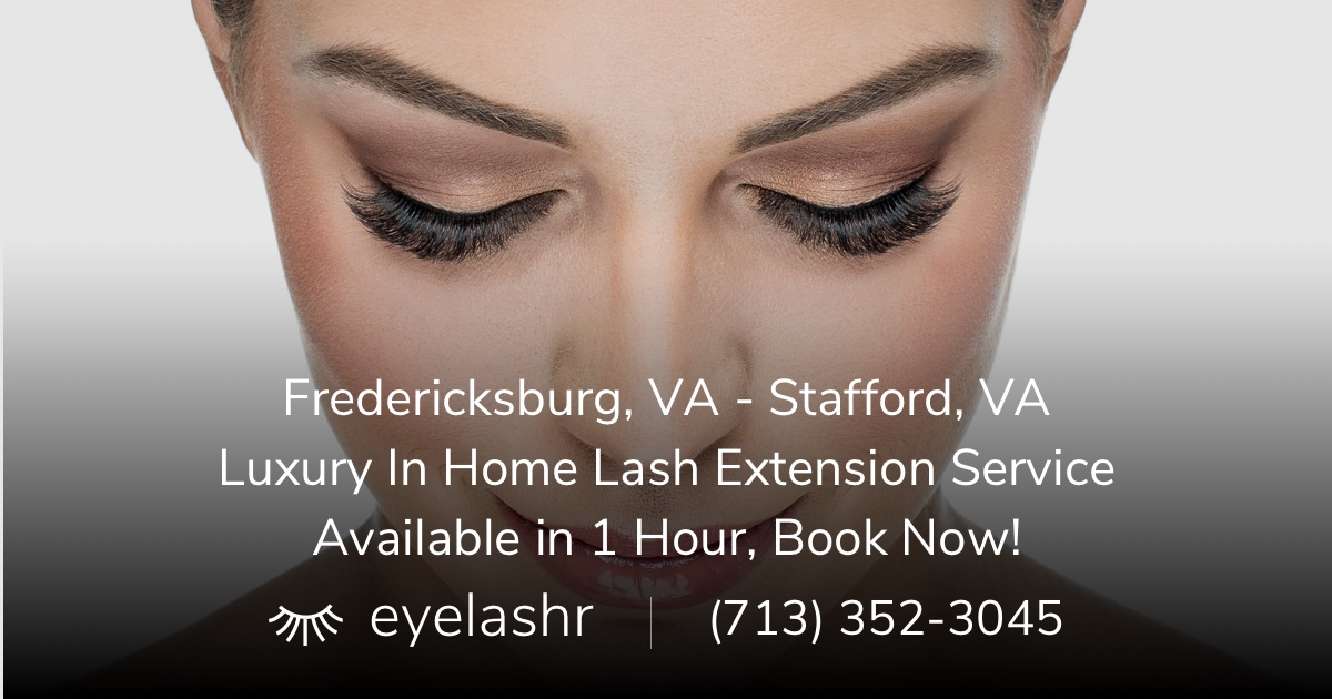 Get The Best Eyelash Extensions Delivered To You In Fredericksburg